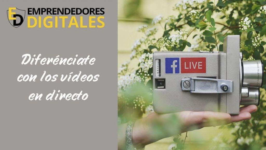 Diferenciate con los vídeos en directo