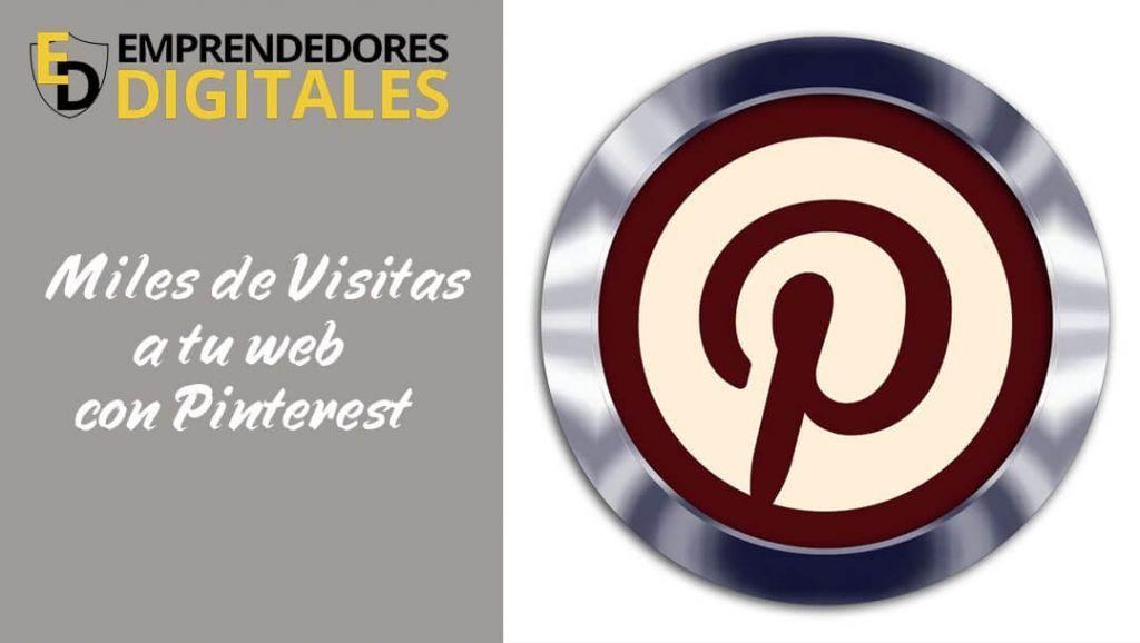 Miles de Visitas a tu web con Pinterest