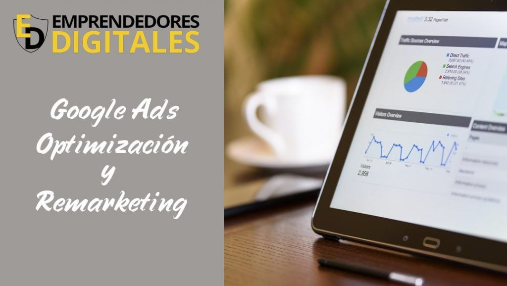 Google Ads - Optimización y Remarketing